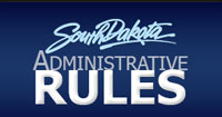 Go to the website for SD Administrative Rules, a comprehensive site of all the administrative agency rulemaking notices and proposed changes prepared by each agency.